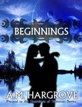 Beginnings, the Prequel Novella to The Guardians of Vesturon
