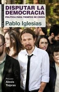 Ranking Semanal. Número 6. Disputar la Democracia, de Pablo Iglesias.