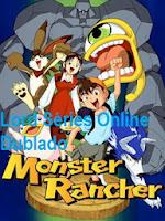http://lordseriesonlinedublado.blogspot.com/2013/03/monster-rancher-1-temporada-dublado.html