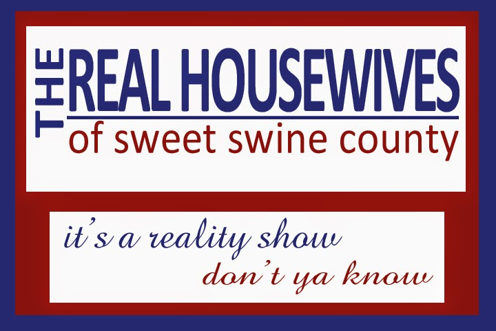 The first episode of The Real Housewives of Sweet Swine County? Ya you betcha!