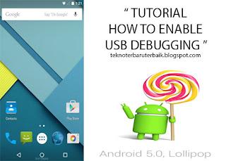 Cara Mengaktifkan USB Debugging Android Lollipop