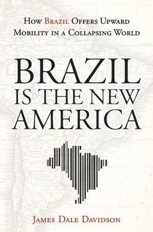 """Capa do livro """"O Brasil é a Nova América: como o Brasil oferece mobilidade ascendente em um mundo em colapso"""""""