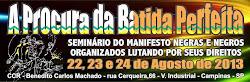 NEGRAS E NEGROS ORGANIZADOS LUTANDO POR SEUS DIREITOS,A PROCURA DA BATIDA PERFEITA!!!