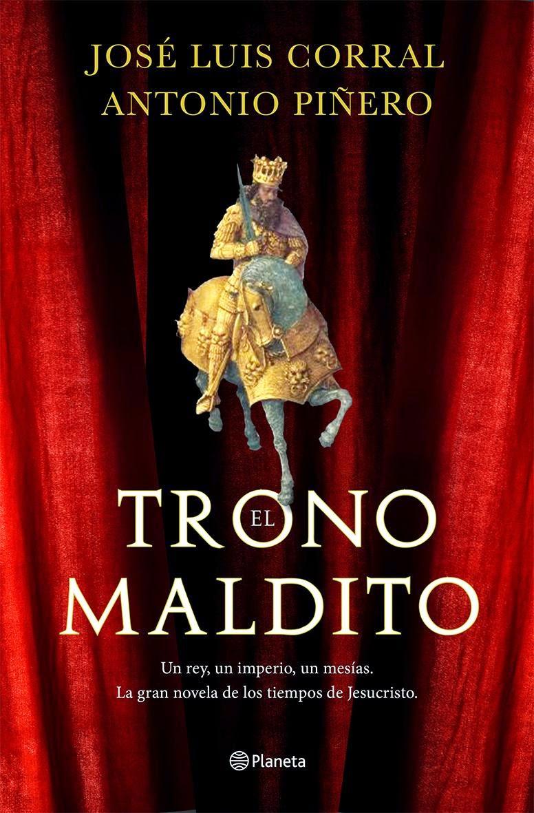El trono maldito - José Luis Corral, Antonio Piñero (2014)