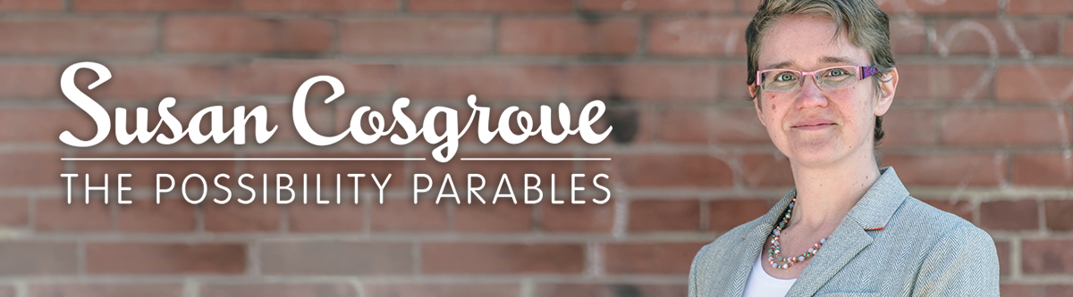 The Possibility Parables