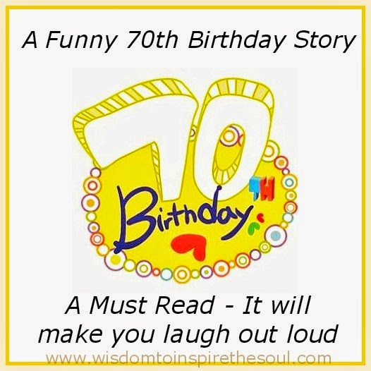 Daveswordsofwisdom.com: The 70th Birthday Story