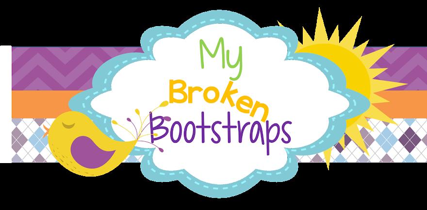 My Broken Bootstraps
