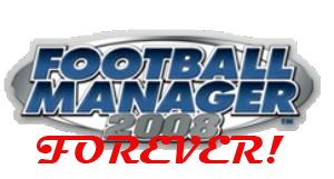 Football Manager 2008 Forever!