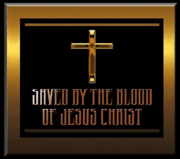 Saved by the Blood of Jesus Christ