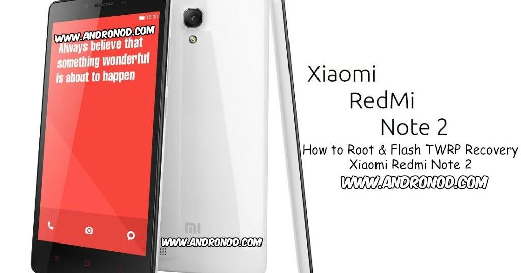 Cara Root dan Flash TWRP Recovery Xiaomi Redmi Note 2