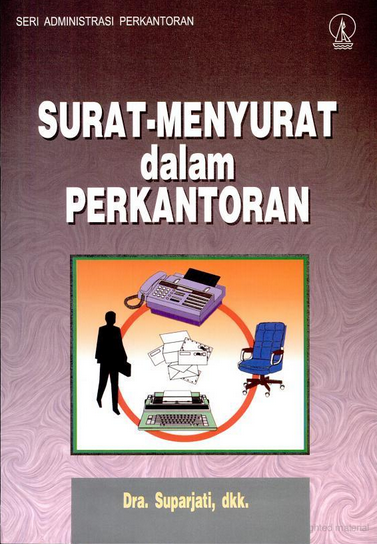 Surat-Menyurat Dalam Perkantoran oleh Suparjati, dkk