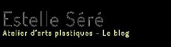 Estelle Séré - le blog - Atelier d'arts plastiques - Bordeaux