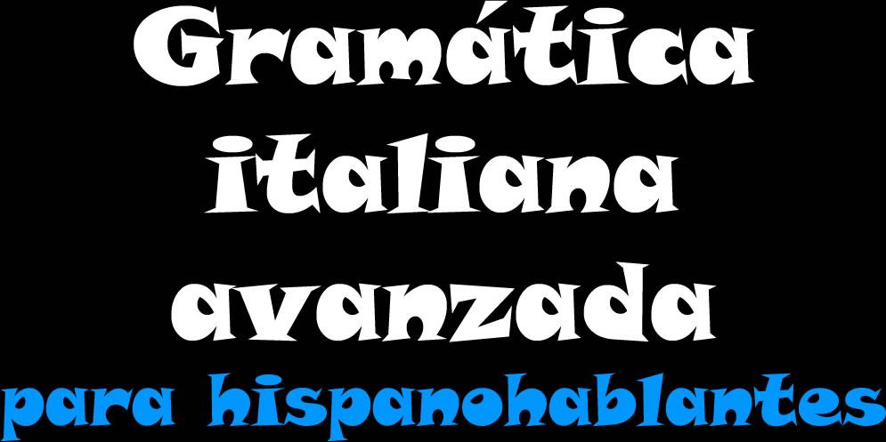 La Gramática Italiana Explicada en Español