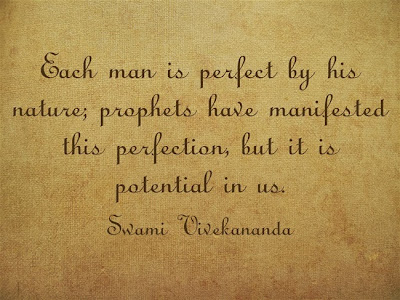Each man is perfect by his nature; prophets have manifested this perfection, but it is potential in us.