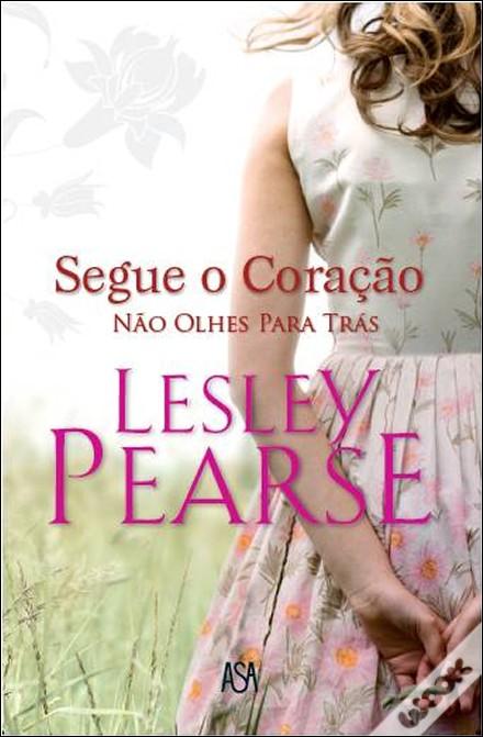 «Segue o te coração» de Lesley Pearse
