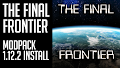 HOW TO INSTALL<br>The Final Frontier Modpack [<b>1.12.2</b>]<br>▽