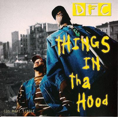 DFC – Things In Tha Hood (CDM) (1994) (320 kbps)