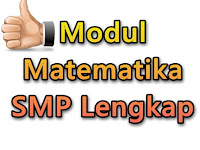 Modul Mata Pelajaran Matematika SMP/MTs Kelas VII, VIII, IX Lengkap