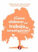 LIBRO: ¿Cómo elaborar un trabajo de investigación? –Guía bitácora-