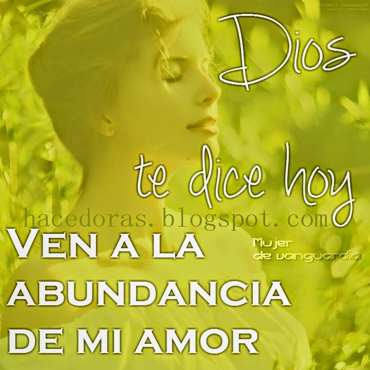Reflexión Dios te dice hoy: ven a la abundancia de mi amor