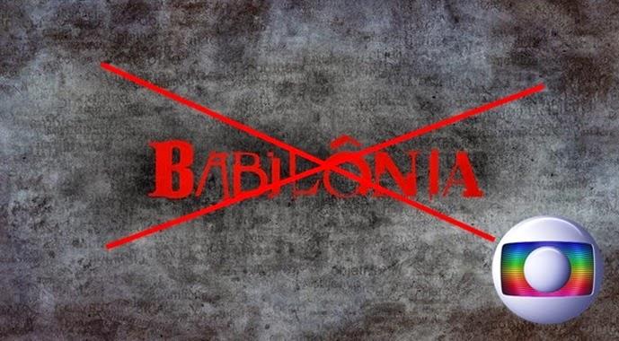 Babilônia terminará antes do prazo e a Rede Globo está no vermelho