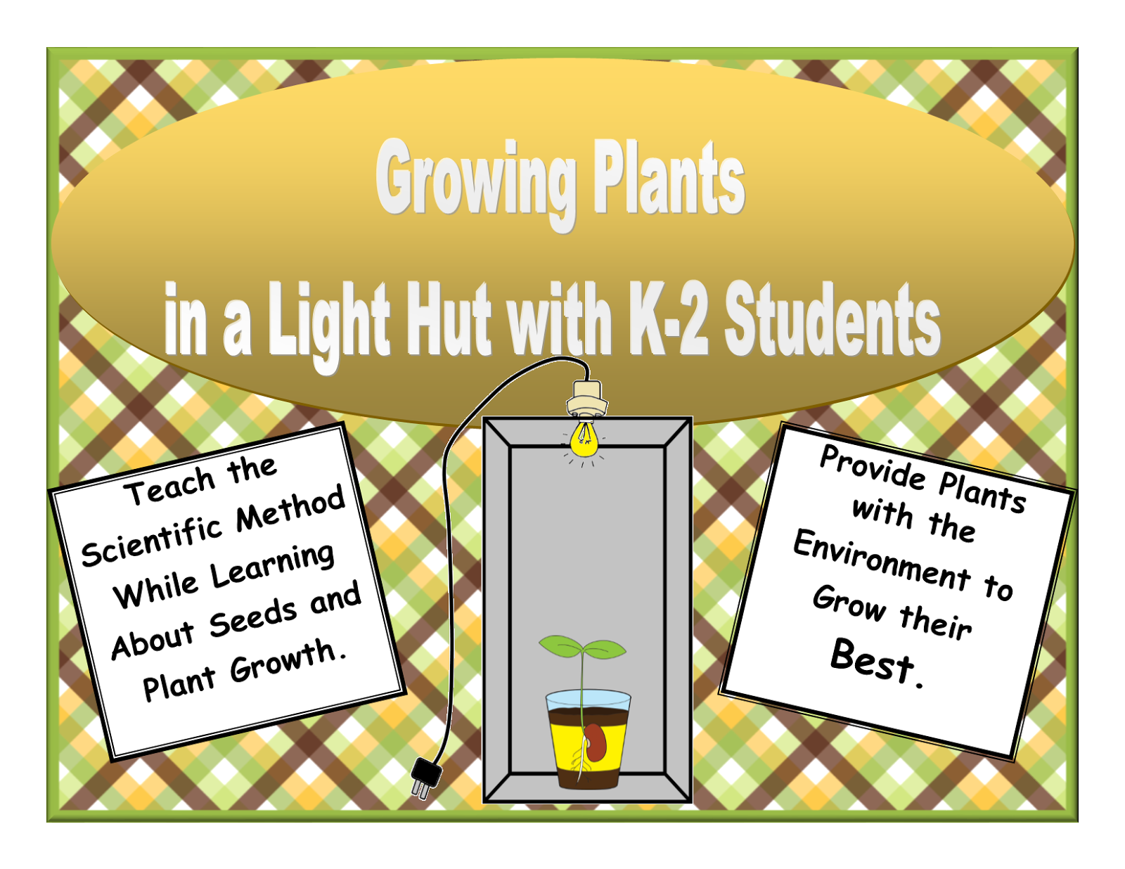 http://www.teacherspayteachers.com/Product/Growing-Plants-in-a-Light-Hut-Kindergarten-First-and-Second-Grade-Students-1588679