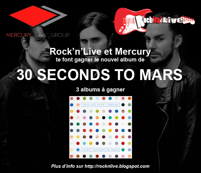 Thirty Seconds To Mars Jared Leto Rock'n'Live Mercury Love Lust Faith + Dreams Concours 2013