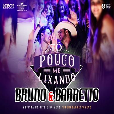 BRUNO BARRETTO TÔ POUCO ME LIXANDO MP3