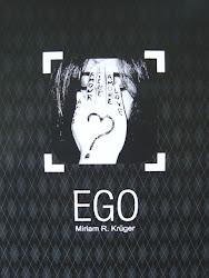 """""""EGO"""" MIRIAM R. KRÜGER (FRANçAIS, ESPAñOL, ENGLISH, ITALIANO) 2011"""