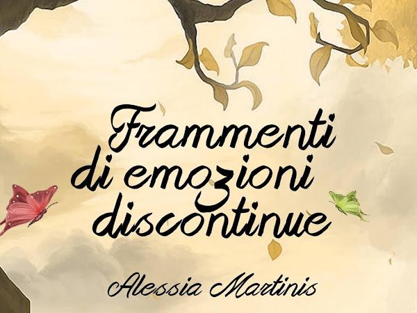 #Recensione: Frammenti di emozioni discontinue di Alessia Martinis#21 autori emergenti