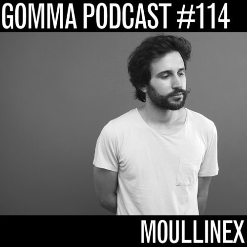 Moullinex - Gomma Podcast #114
