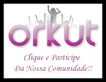 Participem da Comu do Blog no Orkut!
