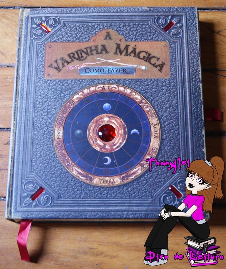 Thamylei Dica De Leitura A Varinha Mágica
