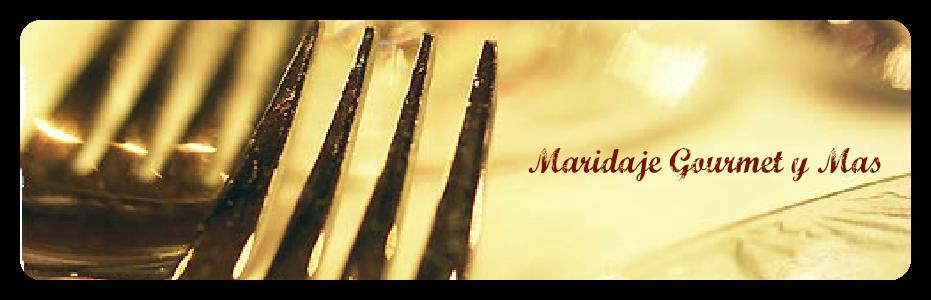 Blog Maridaje Gourmet y Mas