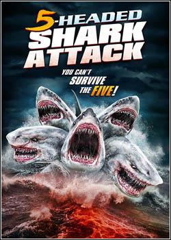 Baixar O Ataque do Tubarão de 5 Cabeças Dublado Grátis
