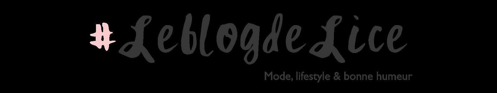 Le blog de Lice - Blog lyon mode, beauté & lifestyle