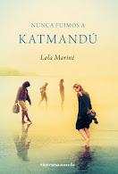 Nunca fuimos a Katmandú, por Lola Mariné