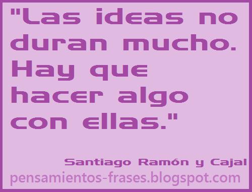 frases de Santiago Ramón y Cajal