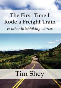 The First Time I Rode a Freight Train & other hitchhiking stories