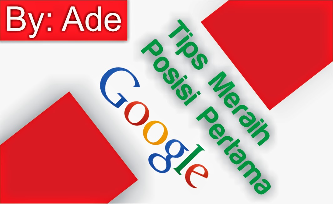 Tips Meraih Posisi Pertama Google