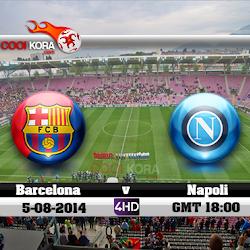 مشاهدة مباراة برشلونة ونابولي بث مباشر اليوم علي بي أن سبورت Barcelona vs Napoli