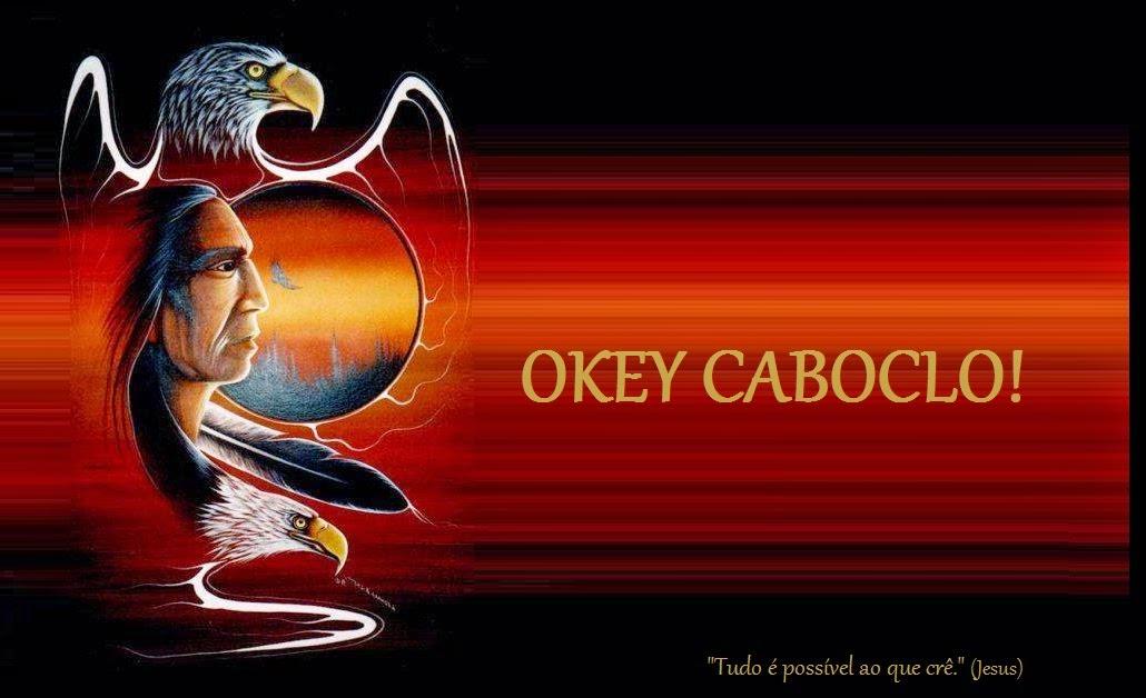 OKEY CABOCLO!
