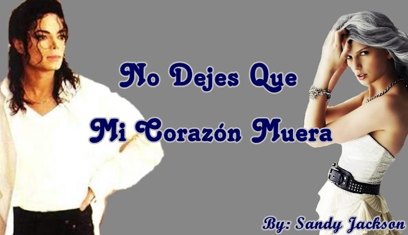 Webnovela Michael Jackson No Dejes Que Mi Corazón Muera