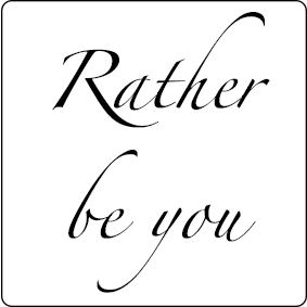 Rather be you