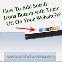Adding social Media icons on your website in Urdu - Blogger Social Tips