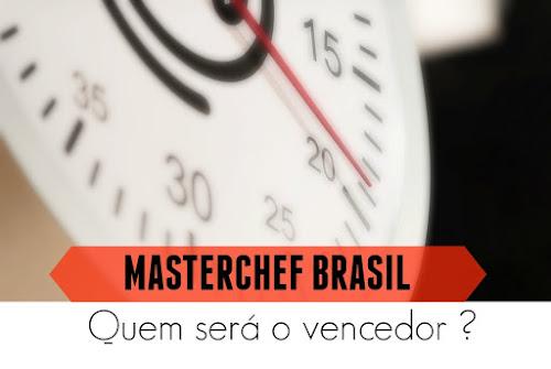 Masterchef Brasil - Quem Ganha