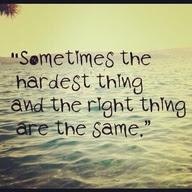 http://1.bp.blogspot.com/-H4okR9ZS4EM/UR1W6mgL40I/AAAAAAAAADM/ySAqjJPvEtU/s1600/hardest+thing+right+thing.jpg