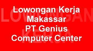 Lowongan Kerja PT Genius Computer Center