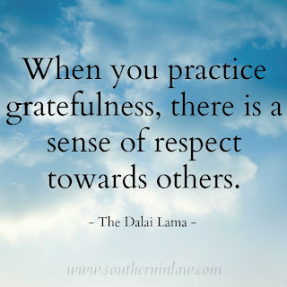 When you practice gratefulness there is a sense of respect towards others - The Dalai Lama