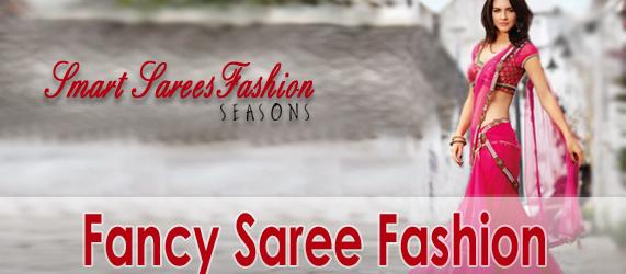 Smart Sarees   Fish-Tail Sarees   Seasons Sarees & Lehenga   Fancy Sarees & Lehenga